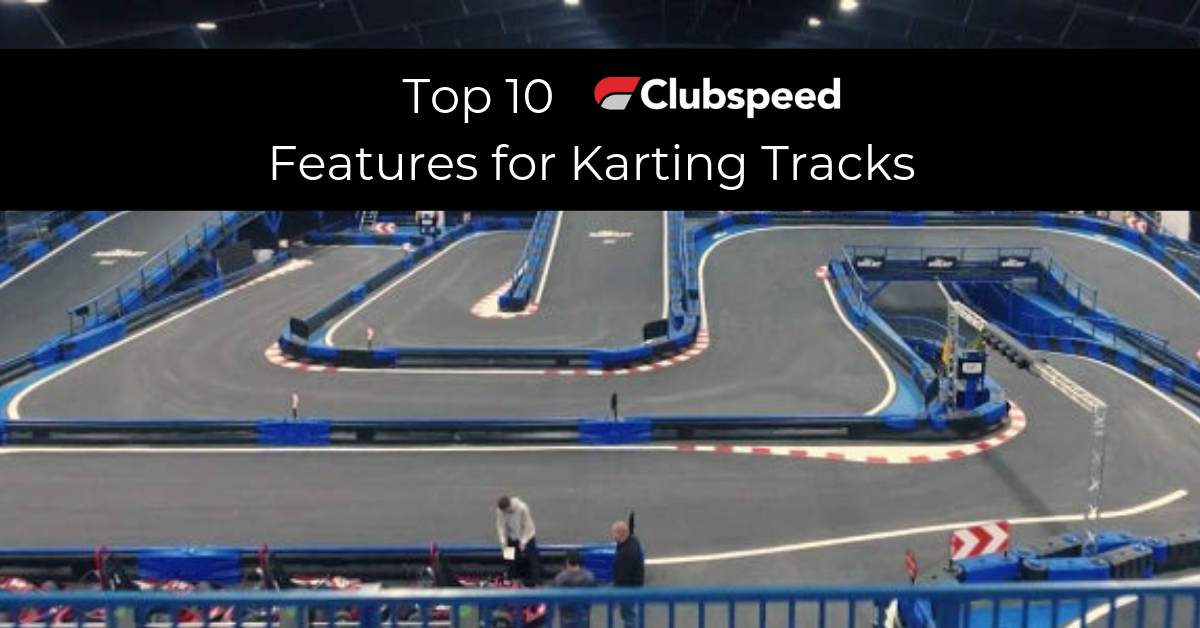 Our Top 10 Favorite Clubspeed Features for Karting Centers